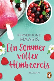 Ein Sommer voller Himbeereis - Roman