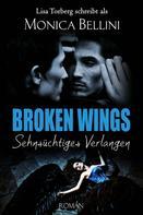 Monica Bellini: Broken Wings: Sehnsüchtiges Verlangen ★★★★