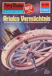 "Perry Rhodan 933: Ariolcs Vermächtnis - Perry Rhodan-Zyklus ""Die kosmischen Burgen"""