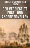 Nikolai Semjonowitsch Leskow: Der versiegelte Engel und andere Novellen