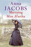 Anna Jacobs: Marrying Miss Martha