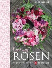 Lust auf Rosen - Die 30 schönsten Dekoideen