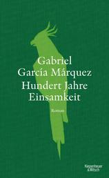 Hundert Jahre Einsamkeit (Neuübersetzung) - Roman
