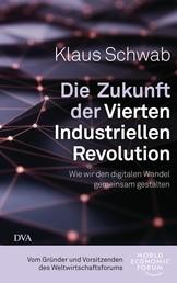 Die Zukunft der Vierten Industriellen Revolution - Wie wir den digitalen Wandel gemeinsam gestalten