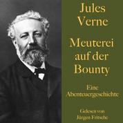 Jules Verne: Meuterei auf der Bounty - Eine Abenteuergeschichte