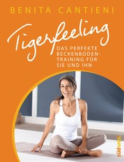 Tigerfeeling - Das perfekte Beckenbodentraining für sie und ihn