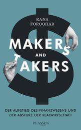Makers and Takers - Der Aufstieg des Finanzwesens und der Fall der Realwirtschaft