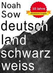 Deutschland Schwarz Weiß - Der alltägliche Rassismus