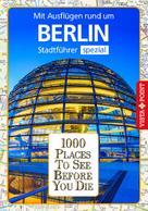 Ortrun Egelkraut: 1000 Places To See Before You Die Stadtführer Berlin