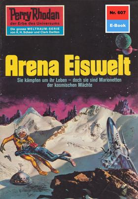 Perry Rhodan 607: Arena Eiswelt