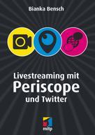 Bianka Bensch: Livestreaming mit Periscope und Twitter