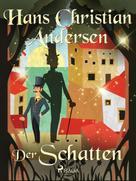 Hans Christian Andersen: Der Schatten