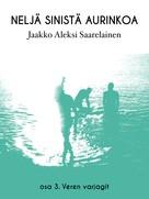 Jaakko Aleksi Saarelainen: Neljä sinistä aurinkoa