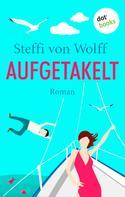 Steffi von Wolff: Aufgetakelt ★★★