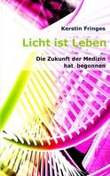 Kerstin Fringes: Licht ist Leben ★★★★★