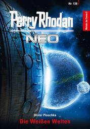 Perry Rhodan Neo 138: Die Weißen Welten - Staffel: Meister der Sonne 8 von 10