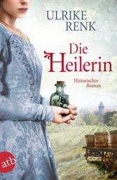 Die Heilerin - Historischer Roman