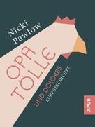 Nicki Pawlow: Opa Tölle und Dolores