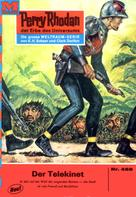 Clark Darlton: Perry Rhodan 468: Der Telekinet ★★★★