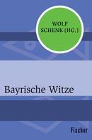 Wolf Schenk: Bayrische Witze ★★★
