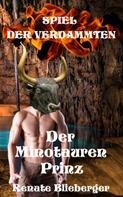 Renate Blieberger: Spiel der Verdammten - Der Minotauren Prinz ★★★