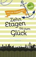 Christian Pfannenschmidt: Freundinnen für's Leben - Roman 3: Zehn Etagen bis zum Glück ★★★★