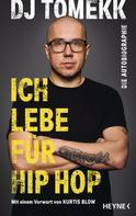 DJ Tomekk: Ich lebe für Hip Hop