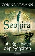 Corina Bomann: Sephira Ritter der Zeit - Die Bruderschaft der Schatten ★★★★★