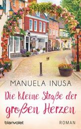 Die kleine Straße der großen Herzen - Roman
