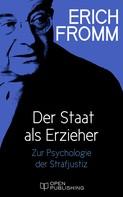 Erich Fromm: Der Staat als Erzieher