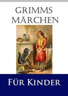 Brüder Grimm: Grimms Märchen für Kinder ★★★