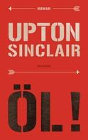 Upton Sinclair: Öl! ★★★★