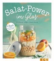 Salat-Power im Glas - Fit Food statt Fast Food