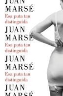 Juan Marsé: Esa puta tan distinguida