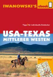 USA-Texas und Mittlerer Westen - Reiseführer von Iwanowski - Individualreiseführer mit vielen Detailkarten und Karten-Download