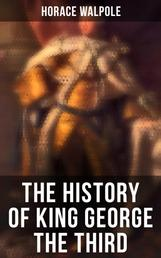 The History of King George the Third - All 4 Volumes