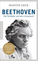 Beethoven - Der Schöpfer und sein Universum