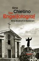 Gino Chiellino: Der Engelfotograf