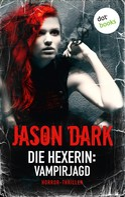 Jason Dark: Die Hexerin - Band 2: Vampirjagd ★★★★