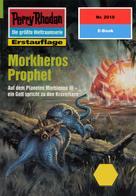 Ernst Vlcek: Perry Rhodan 2010: Morkheros Prophet ★★★★★