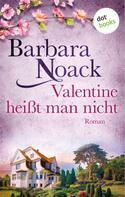 Barbara Noack: Valentine heißt man nicht ★★★