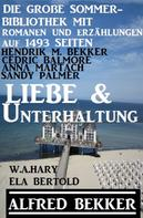 Alfred Bekker: Liebe & Unterhaltung - Die große Sommer-Bibliothek mit Romanen und Erzählungen auf 1493 Seiten ★★★