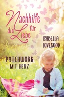 Isabella Lovegood: Patchwork mit Herz ★★★★★