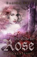 Talira Tal: Die Gilde der Rose ★★★