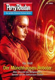 "Perry Rhodan 2963: Der Münchhausen-Roboter - Perry Rhodan-Zyklus ""Genesis"""
