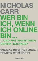 Nicholas Carr: Wer bin ich, wenn ich online bin… ★★★