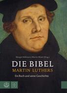 Margot Käßmann: Die Bibel Martin Luthers