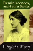 Virginia Woolf: Reminiscences, and 4 other Stories