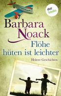 Barbara Noack: Flöhe hüten ist leichter