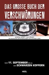 Das große Buch der Verschwörungen - Vom 11. September bis zu den Schwarzen Koffern